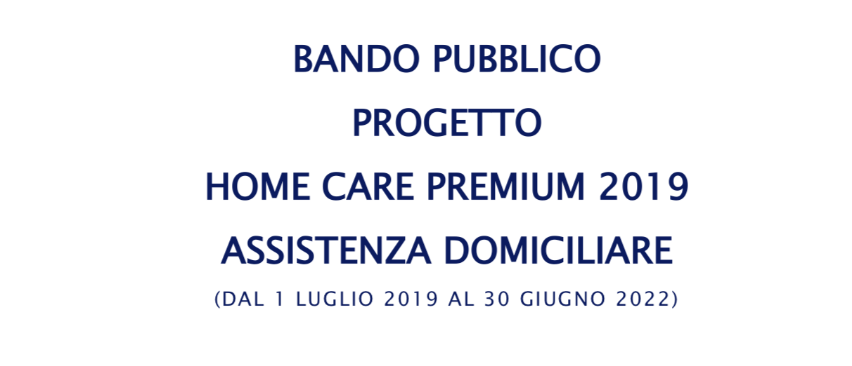 BANDO PUBBLICO Home Care Premium 2019 ASSISTENZA DOMICILIARE