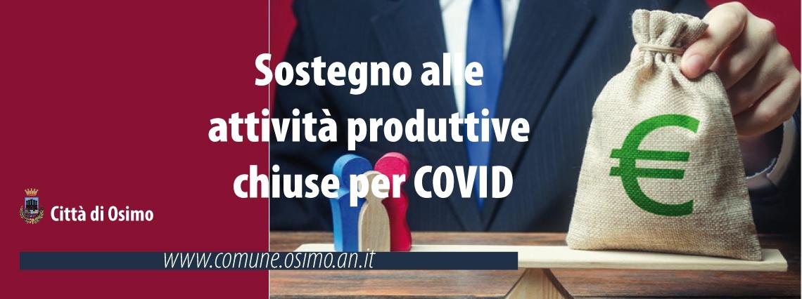 CONTRIBUTI ALLE  ATTIVITÀ PRODUTTIVE CHIUSE COVID-19