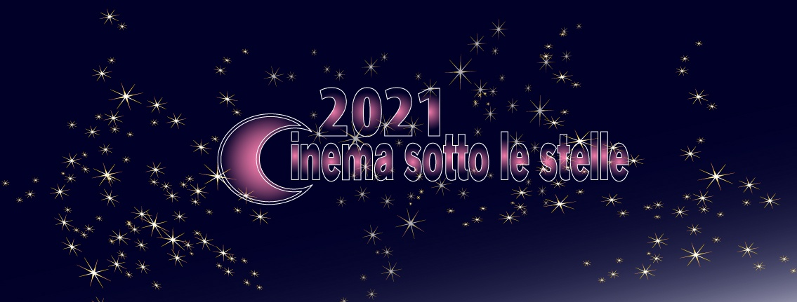 You are currently viewing CINEMA SOTTO LE STELLE agosto 2021