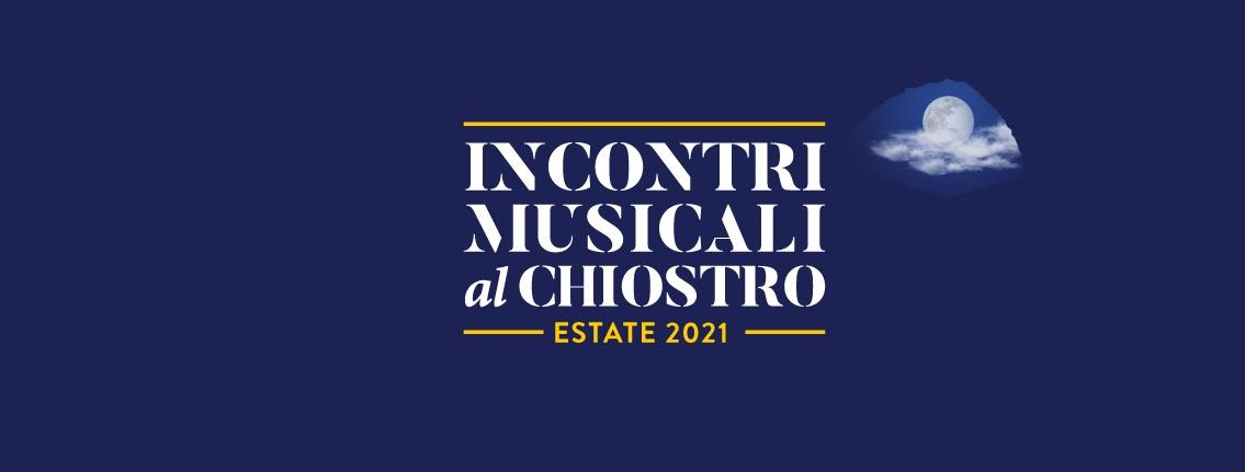 You are currently viewing INCONTRI MUSICALI AL CHIOSTRO giugno   agosto